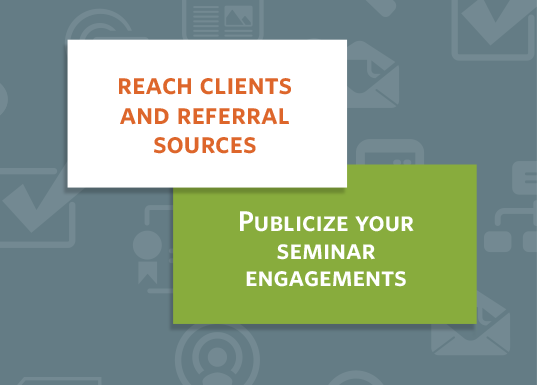 Reach clients and referral sources